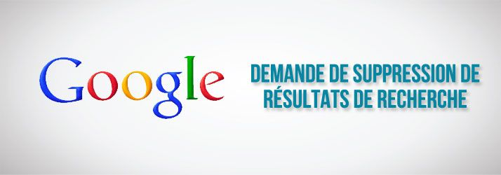 Demande de suppression de resultat de recherche sur Google